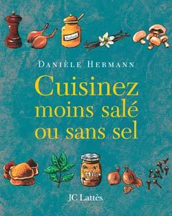 """1ère de couverture """"Cuisinez moins salé ou sans sel"""" de Danièle Hermann - Editions JC Lattès"""